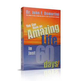 You Can Have an Amazing Life in 60 Days